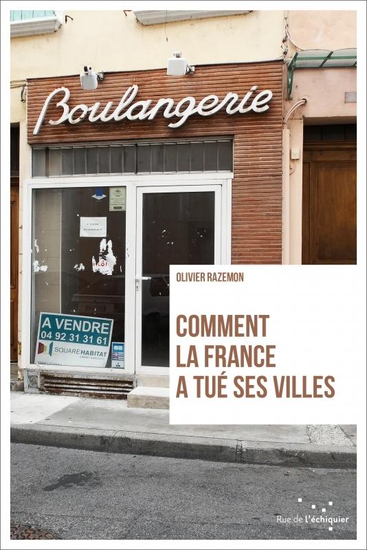 """rencontre avec O. Razemon sur son livre """"Comment la France a tué ses villes ?"""""""
